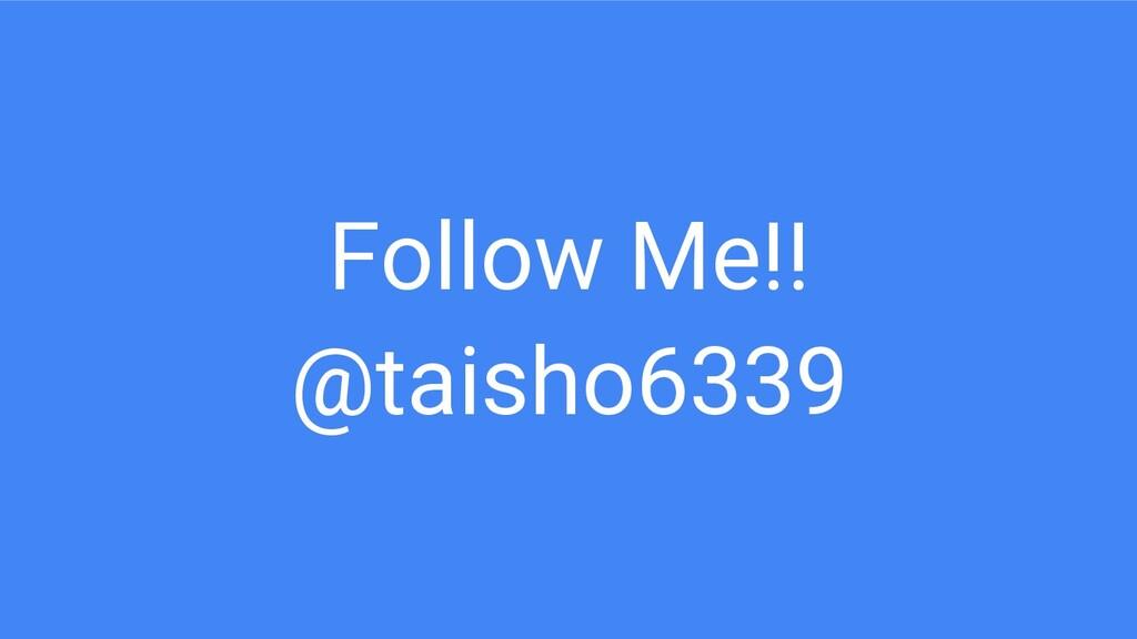 Follow Me!! @taisho6339