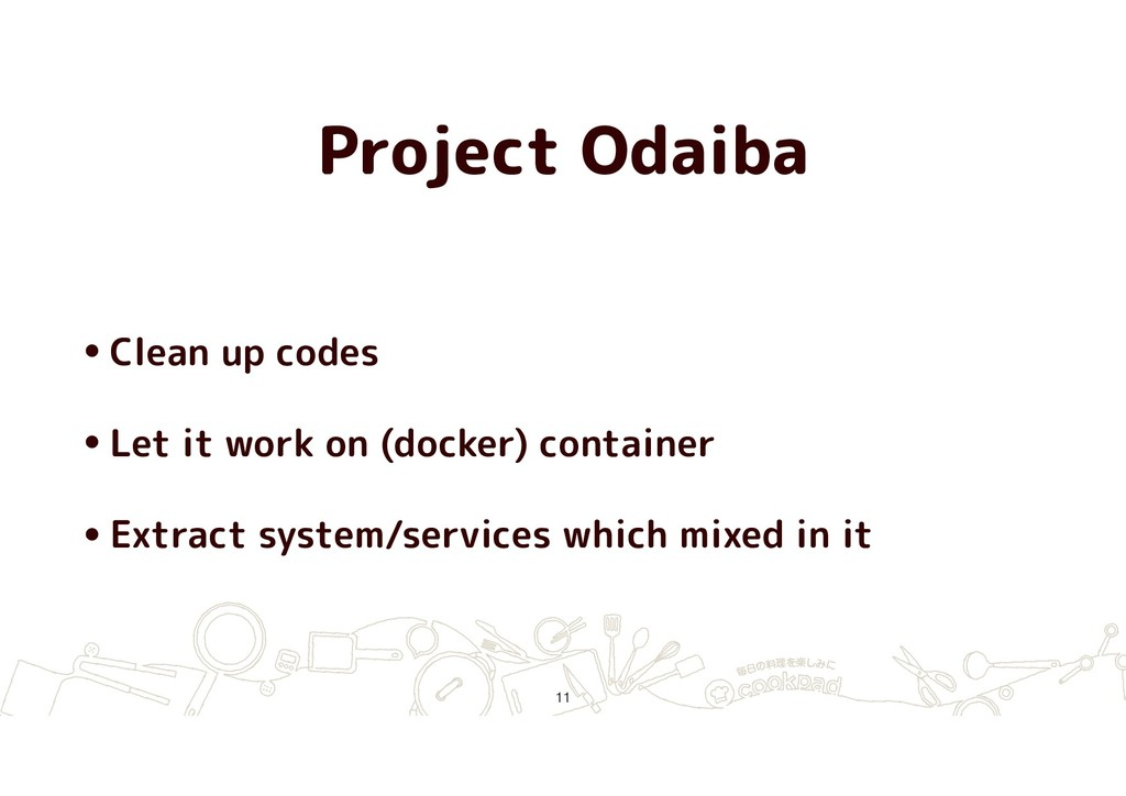 Project Odaiba •Clean up codes •Let it work on ...