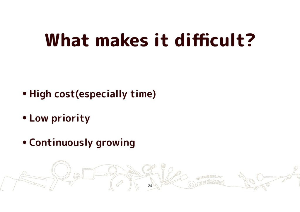 What makes it difficult? •High cost(especially ti...