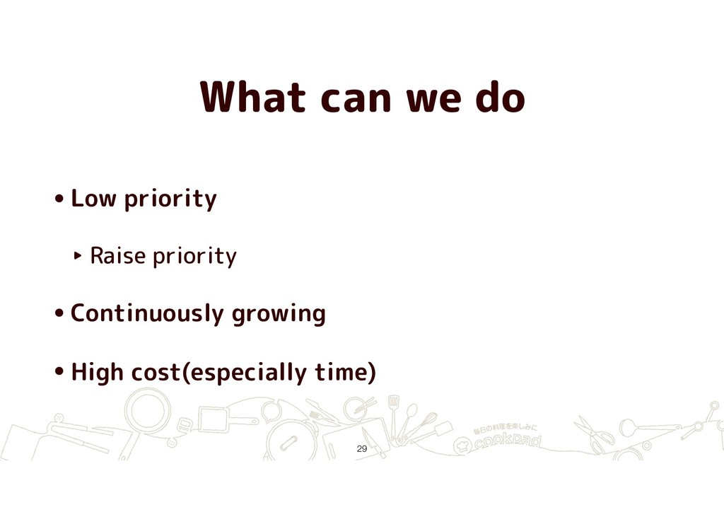 What can we do •Low priority ‣ Raise priority •...