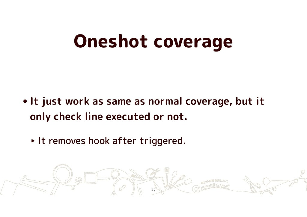 Oneshot coverage •It just work as same as norma...
