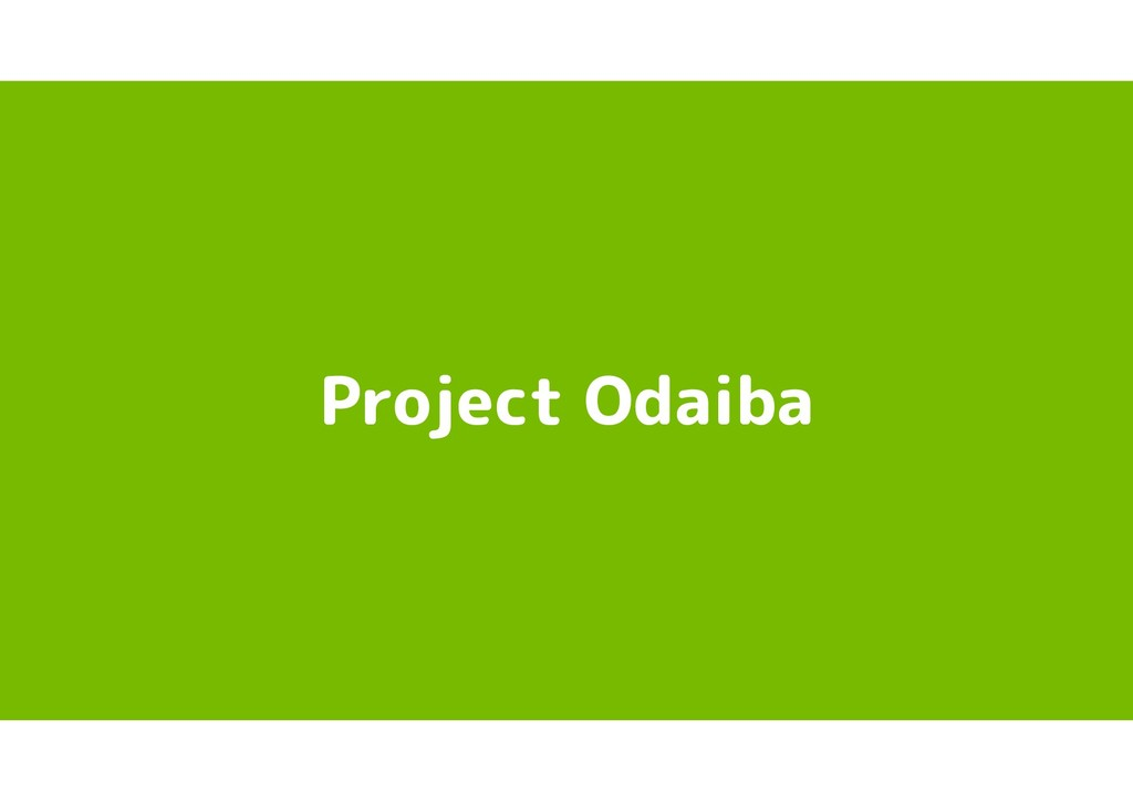 Project Odaiba