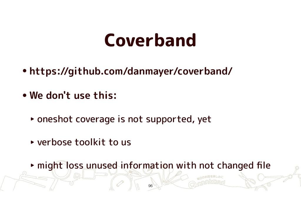 Coverband •https://github.com/danmayer/coverban...