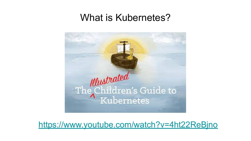 What is Kubernetes? https://www.youtube.com/wat...