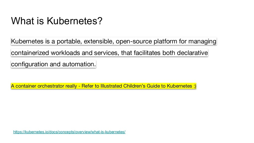 What is Kubernetes? Kubernetes is a portable, e...