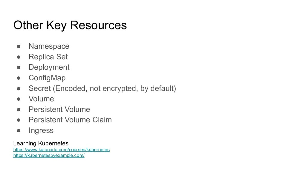 Other Key Resources ● Namespace ● Replica Set ●...