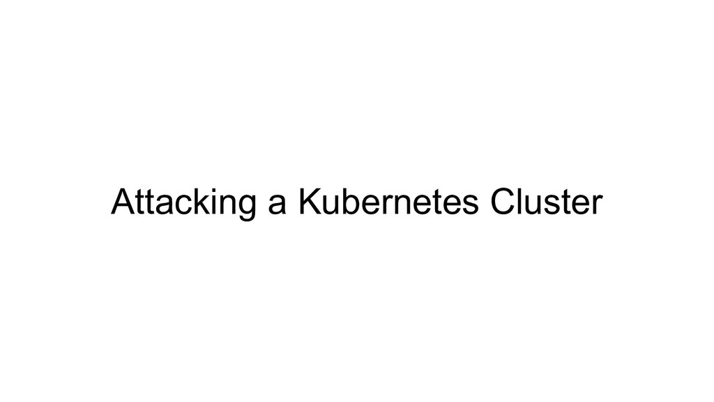 Attacking a Kubernetes Cluster