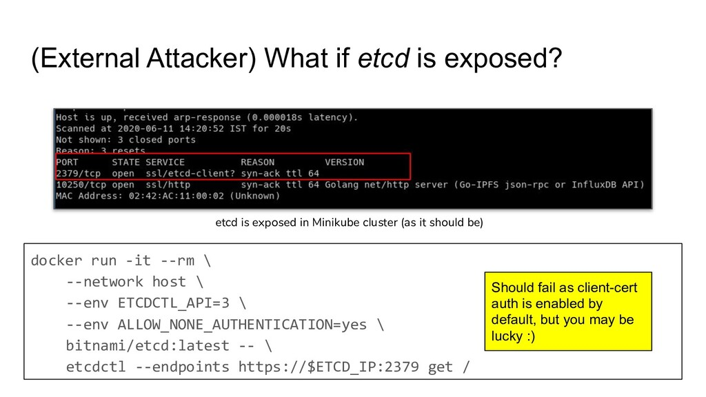 (External Attacker) What if etcd is exposed? et...