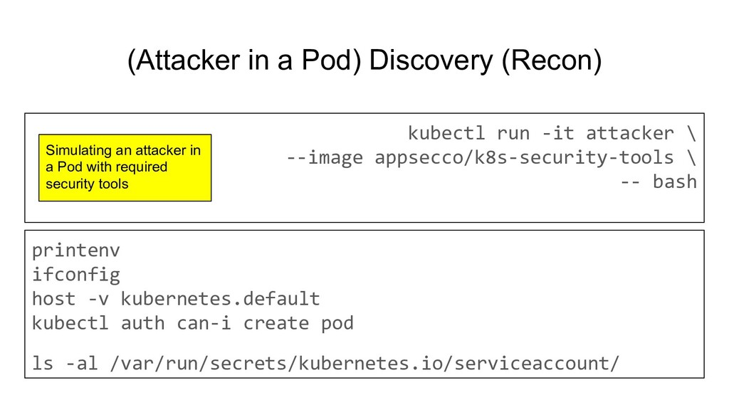 (Attacker in a Pod) Discovery (Recon) kubectl r...