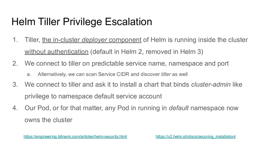 Helm Tiller Privilege Escalation 1. Tiller, the...