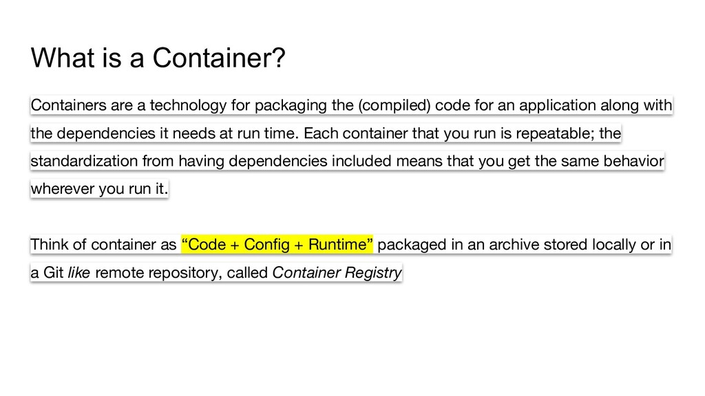 What is a Container? Containers are a technolog...