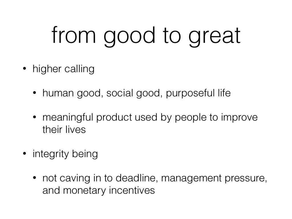 from good to great • higher calling • human goo...