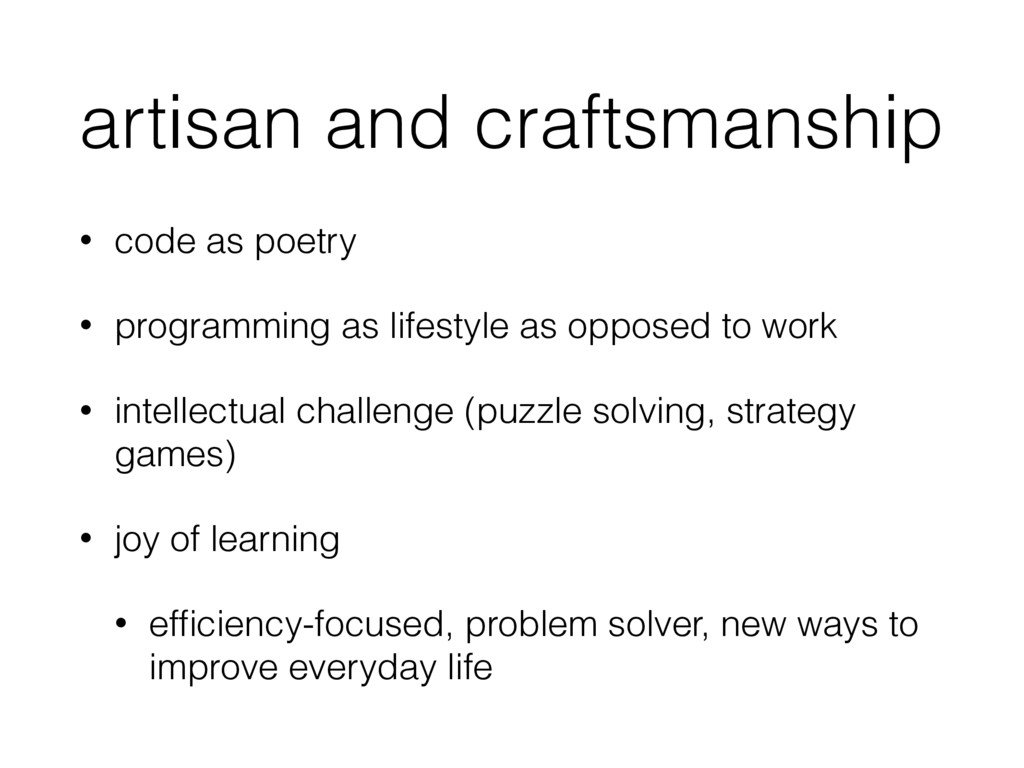 artisan and craftsmanship • code as poetry • pr...