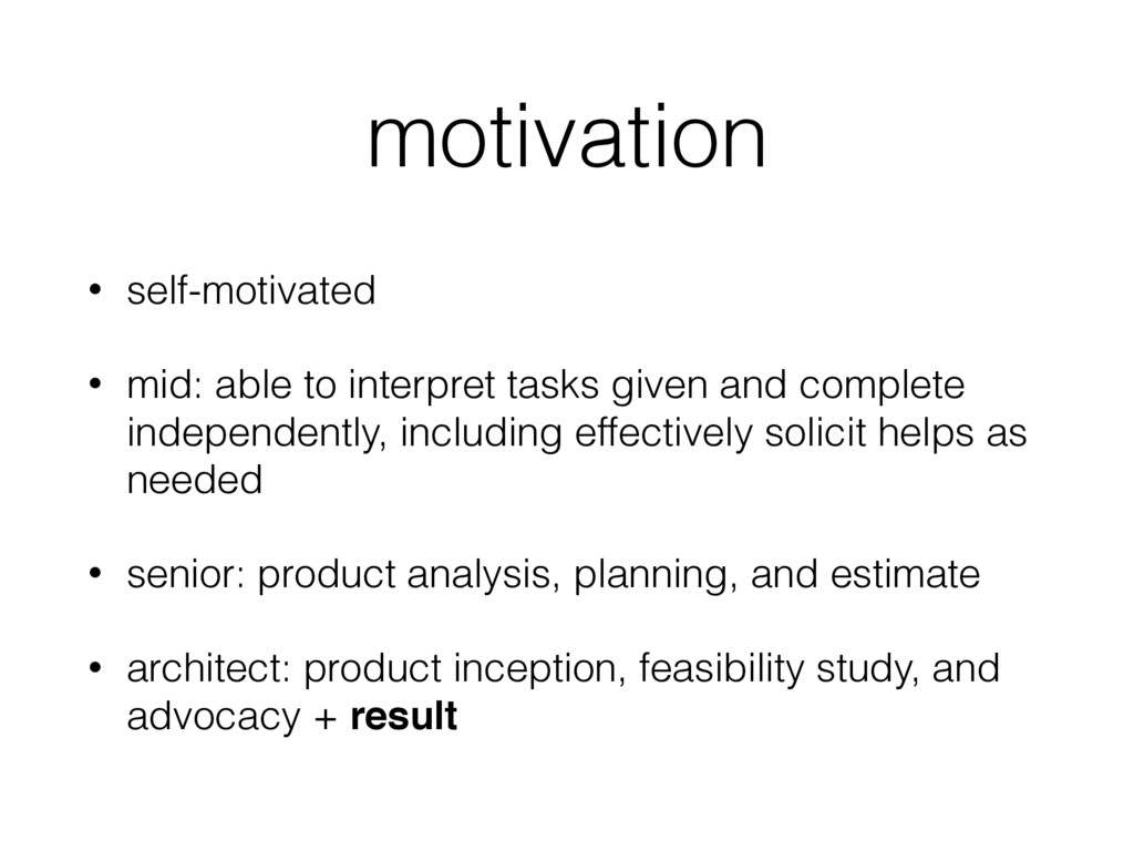 motivation • self-motivated • mid: able to inte...