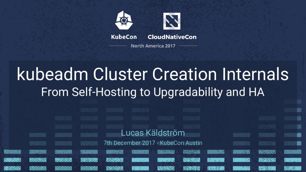 kubeadm Cluster Creation Internals From Self-Ho...