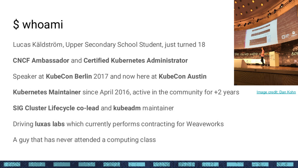 $ whoami Lucas Käldström, Upper Secondary Schoo...