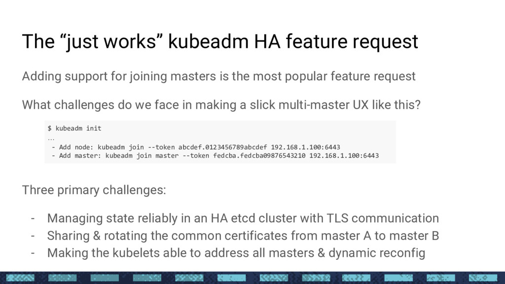"""The """"just works"""" kubeadm HA feature request Add..."""