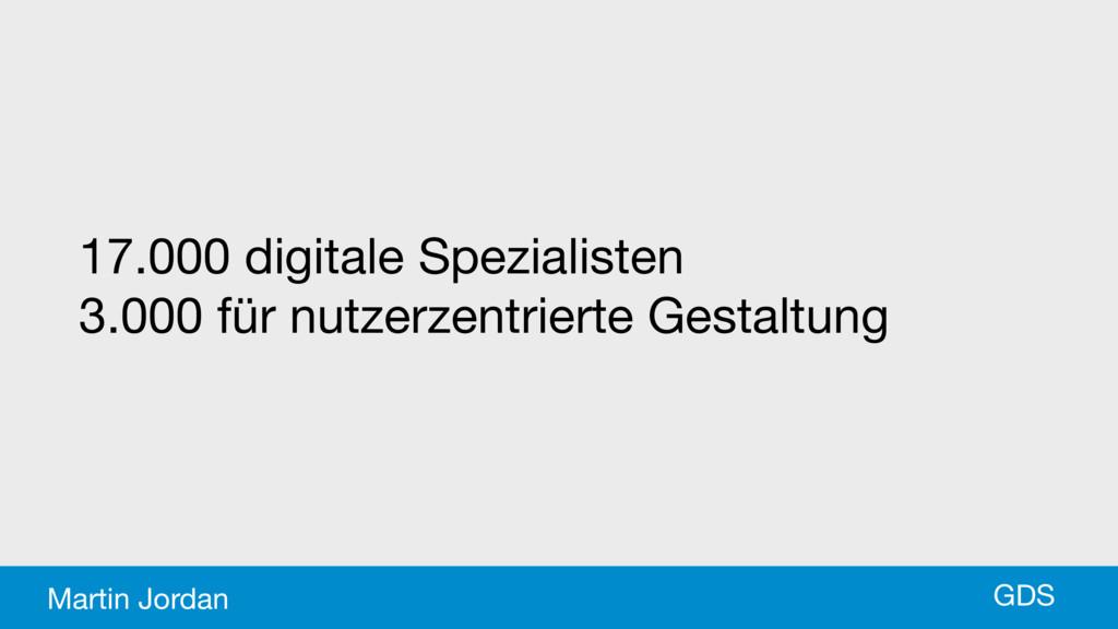 17.000 digitale Spezialisten  3.000 für nutzerz...