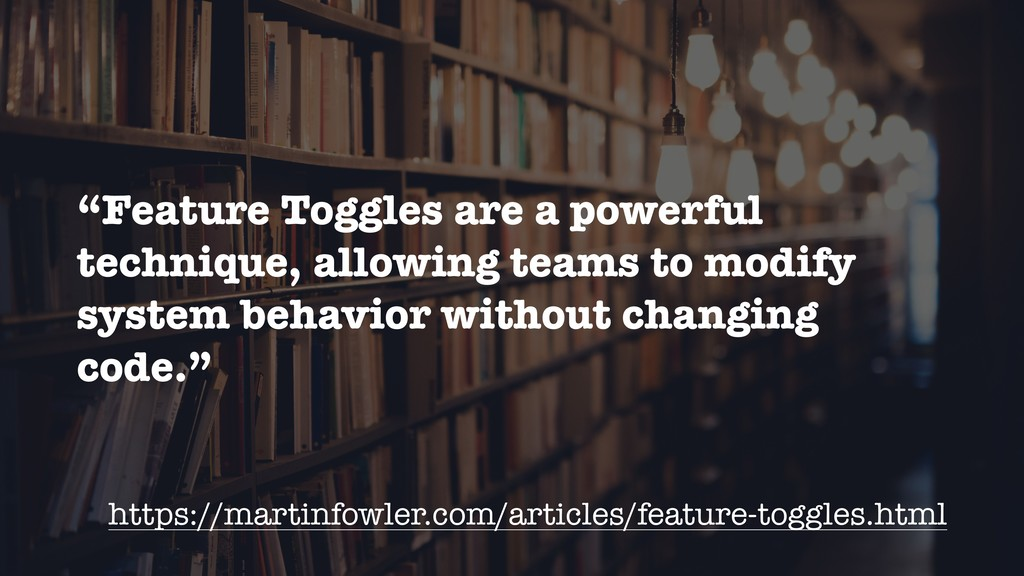"""Feature Toggles are a powerful technique, allo..."