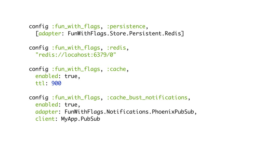 config :fun_with_flags, :persistence, [adapter:...