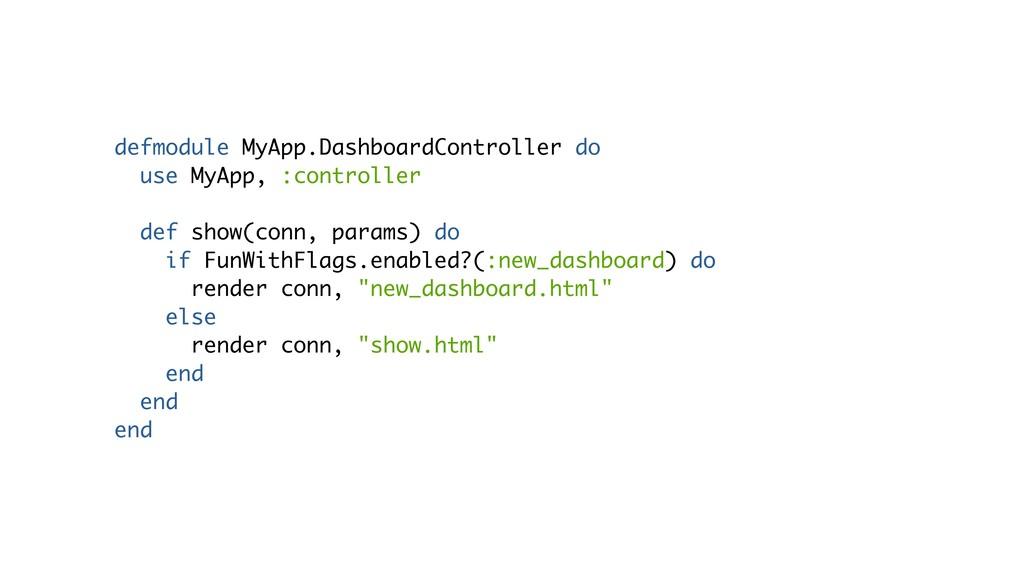 defmodule MyApp.DashboardController do use MyAp...