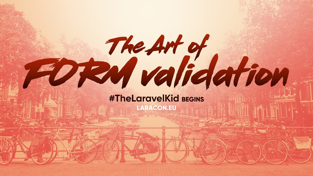 FORM validation #TheLaravelKid BEGINS LARACON.E...