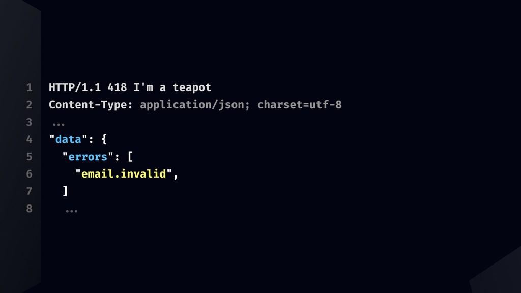 1 2 3 4 5 6 7 8 HTTP/1.1 418 I'm a teapot Conte...