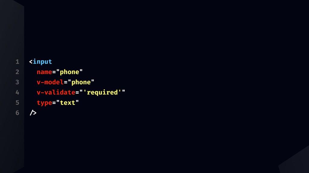"""1 2 3 4 5 6 <input name=""""phone"""" v-model=""""phone""""..."""