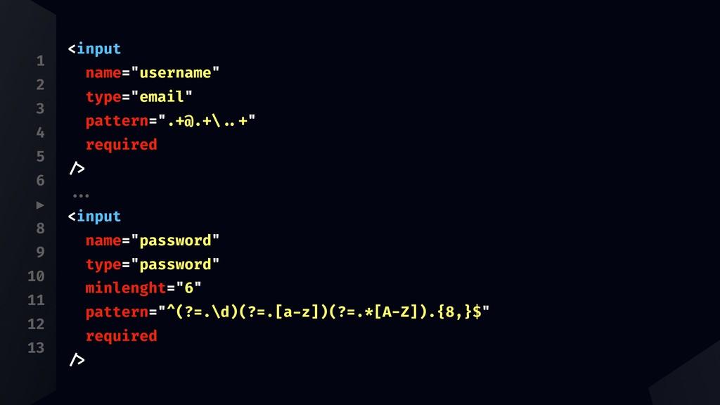 """1 2 3 4 5 6 ▶ 8 9 10 11 12 13 <input name=""""user..."""