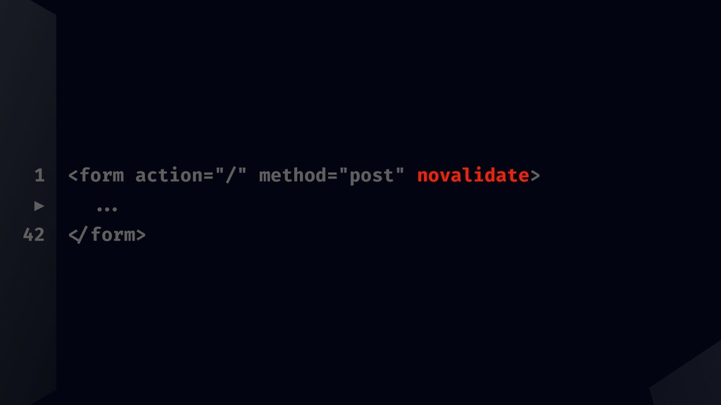 "1 ▶ 42 <form action=""/"" method=""post"" novalidat..."