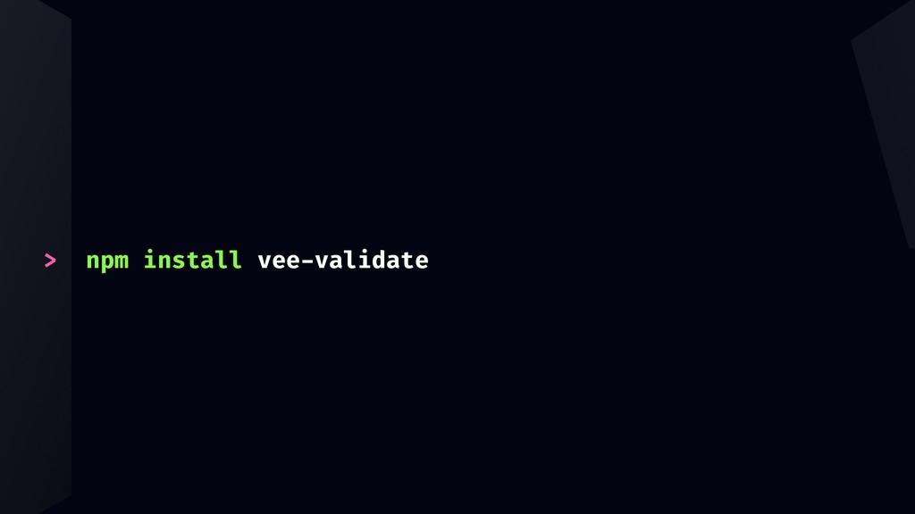 > npm install vee-validate