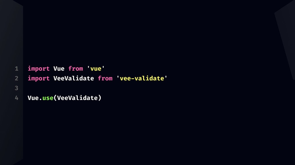 1 2 3 4 import Vue from 'vue' import VeeValidat...