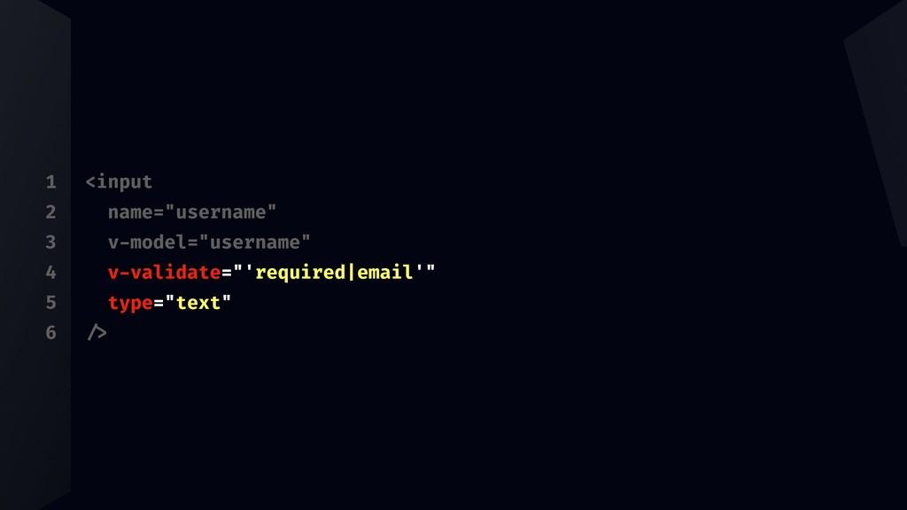 """1 2 3 4 5 6 <input name=""""username"""" v-model=""""use..."""