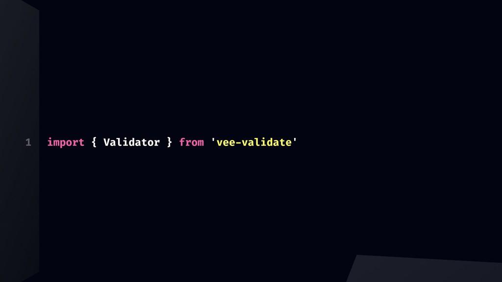 1 import { Validator } from 'vee-validate'