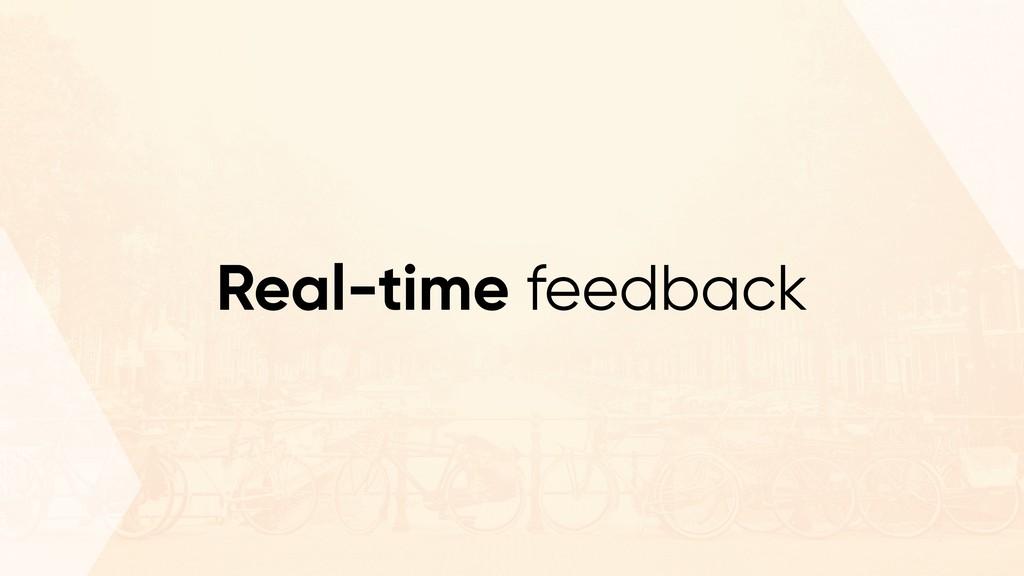 Real-time feedback