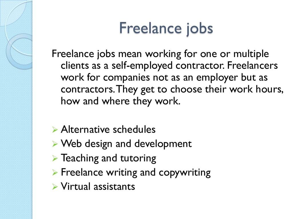 Freelance jobs Freelance jobs mean working for ...