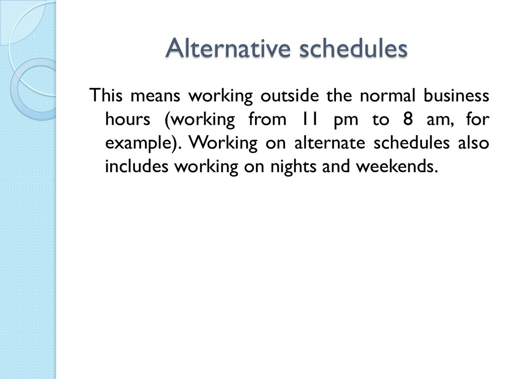 Alternative schedules This means working outsid...