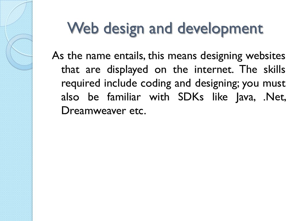 Web design and development As the name entails,...