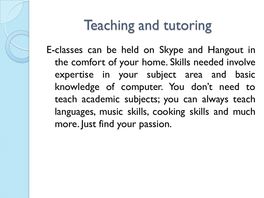 Teaching and tutoring E-classes can be held on ...