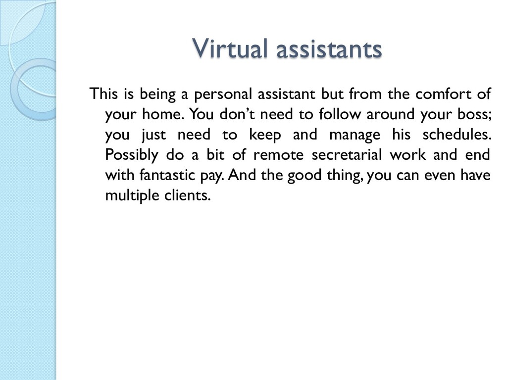Virtual assistants This is being a personal ass...