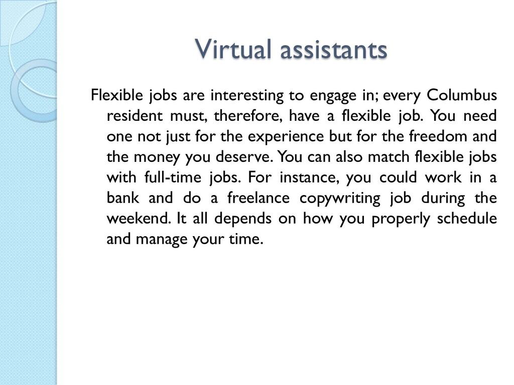 Virtual assistants Flexible jobs are interestin...