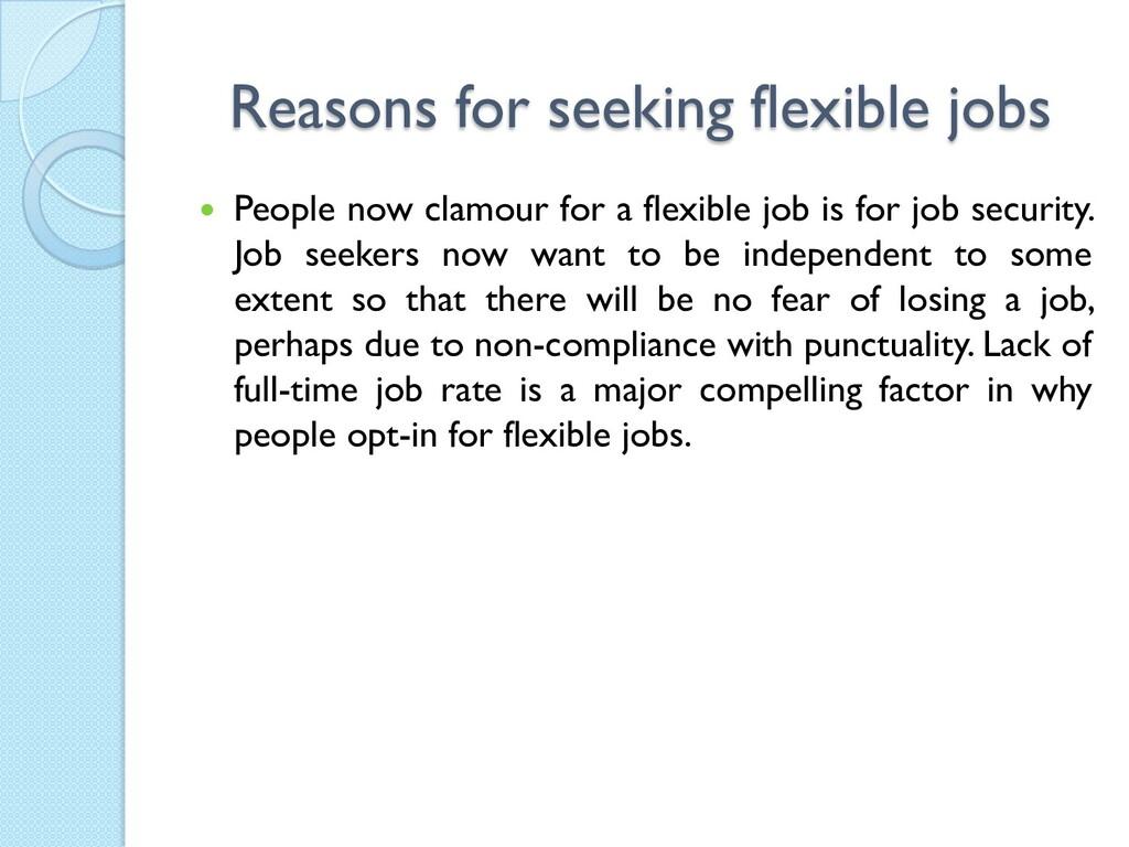 Reasons for seeking flexible jobs  People now ...