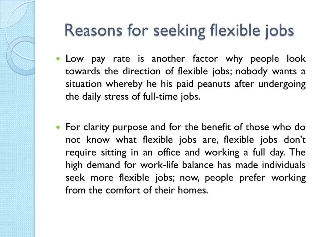 Reasons for seeking flexible jobs  Low pay rat...