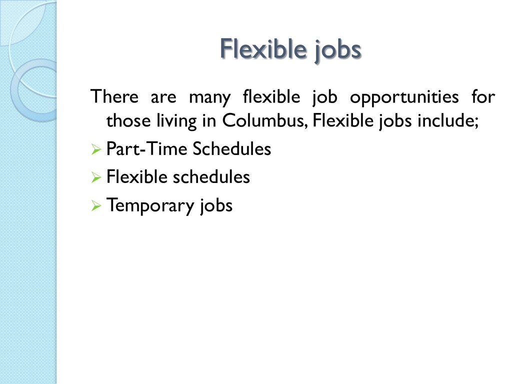 Flexible jobs There are many flexible job oppor...