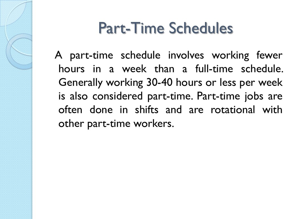 Part-Time Schedules A part-time schedule involv...