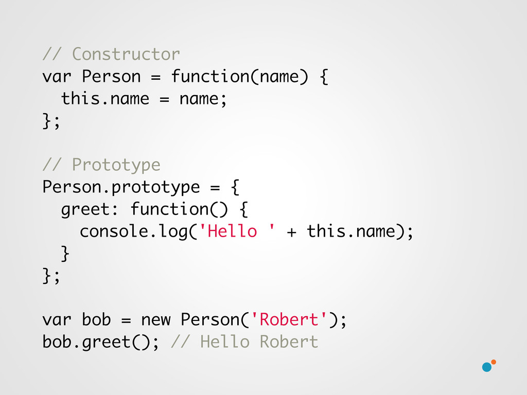 // Constructor var Person = function(name) { th...