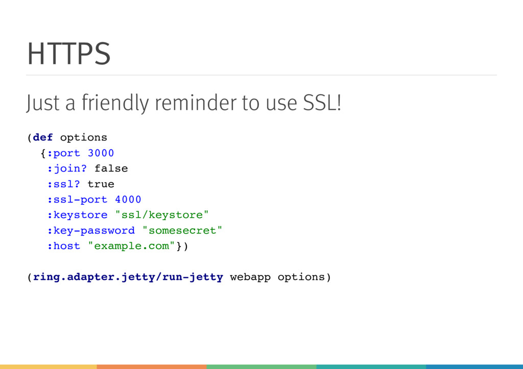 HTTPS Just a friendly reminder to use SSL! (def...
