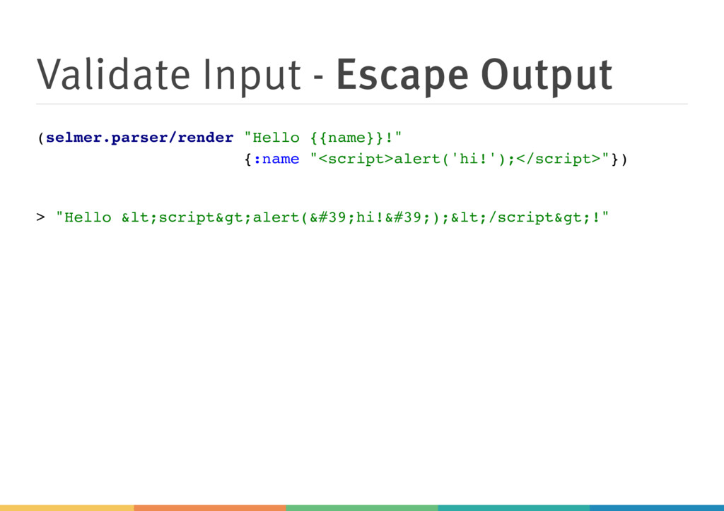 Validate Input - Escape Output (selmer.parser/r...