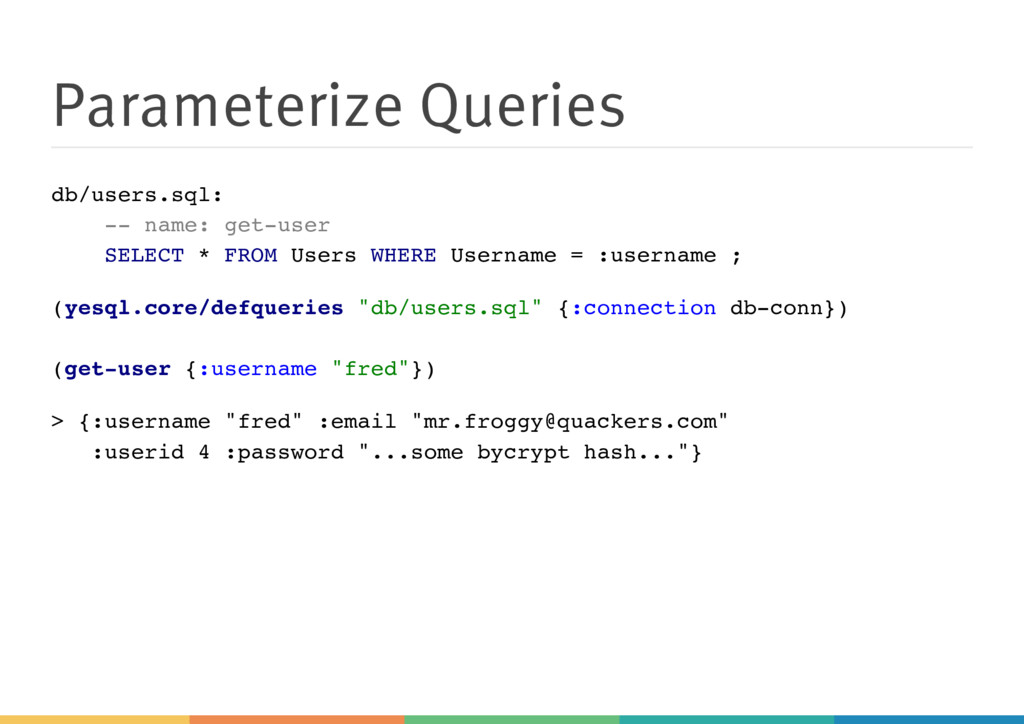 Parameterize Queries db/users.sql: -- name: get...