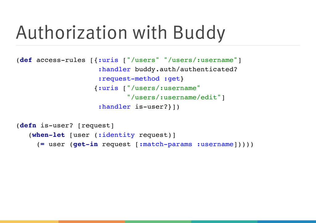 Authorization with Buddy (def access-rules [{:u...